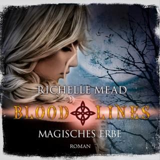 Richelle Mead: Magisches Erbe - Bloodlines 3 (Ungekürzt)