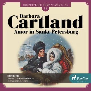 Barbara Cartland: Die zeitlose Romansammlung von Barbara Cartland, 18: Amor in Sankt Petersburg (Ungekürzt)