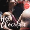 Charlotte Taylor: Ava & Jack - Hot Chocolate (L.A. Roommates), Episode 1.1 (Ungekürzt)
