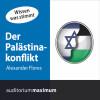 Alexander Flores: Der Palästinakonflikt (Ungekürzt)