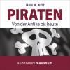 Jann M. Witt: Piraten - Von der Antike bis heute (Ungekürzt)