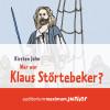 Kirsten John: Wer war Klaus Störtebeker? (Ungekürzt)