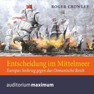 Roger Crowley: Entscheidung im Mittelmeer (Ungekürzt)