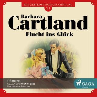 Barbara Cartland: Flucht ins Glück - Die zeitlose Romansammlung von Barbara Cartland 21 (Ungekürzt)