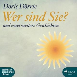 Doris Dörrie: Wer sind Sie? - und zwei weitere Geschichten (Ungekürzt)