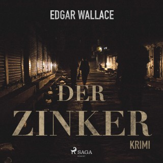 Edgar Wallace: Der Zinker (Ungekürzt)