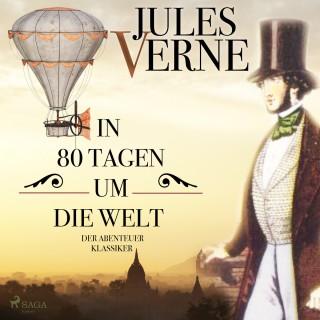 Jules Verne: In 80 Tagen um die Welt - Der Abenteuer-Klassiker (Ungekürzt)
