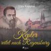 Utta Keppler: Kepler reitet nach Regensburg (Ungekürzt)