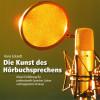 Hans Eckardt: Die Kunst des Hörbuchsprechens (Ungekürzt)