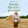 Manfred Bacher: Immer bin ich's gewesen (Ungekürzt)