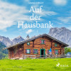 Hans Ernst: Auf der Hausbank (Ungekürzt)