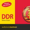 Rainer Eckert: DDR (Ungekürzt)