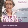 Birgit Dankert: Astrid Lindgren - Eine Biographie (Ungekürzt)