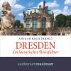 Ansgar Bach: Dresden - Ein literarischer Reiseführer (Ungekürzt)