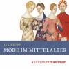Jan Keupp: Mode im Mittelalter (Ungekürzt)