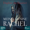 Daphne Du Maurier: Meine Cousine Rachel (Ungekürzt)
