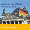 Michael Epkenhans: Geschichte Deutschlands von 1648 bis heute (Ungekürzt)