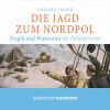 Erhard Oeser: Die Jagd zum Nordpol (Ungekürzt)