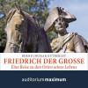 Bernd Ingmar Gutberlet: Friedrich der Große (Ungekürzt)