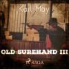 Karl May: Old Surehand III (Ungekürzt)
