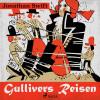 Jonathan Swift: Gullivers Reisen (Ungekürzt)