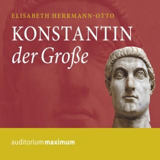 Elisabeth Herrmann-Otto: Konstantin der Große (Ungekürzt)