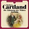 Barbara Cartland: Die Zähmung der Wilden Lorinda - Die zeitlose Romansammlung von Barbara Cartland 19 (Ungekürzt)