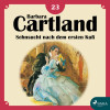 Barbara Cartland: Sehnsucht nach dem ersten Kuß - Die zeitlose Romansammlung von Barbara Cartland 23 (Ungekürzt)