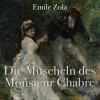 Emile Zola: Die Muscheln des Monsieur Chabre (Ungekürzt)