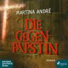 Martina André: Die Gegenpäpstin (Ungekürzt)