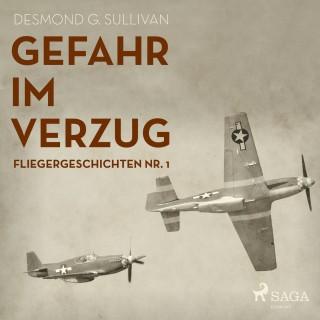 Desmond G. Sullivan: Gefahr im Verzug - Fliegergeschichten, Nr. 1 (Ungekürzt)