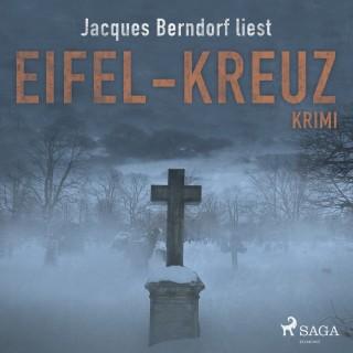Jacques Berndorf: Eifel-Kreuz (Kriminalroman aus der Eifel) (Ungekürzt)