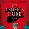 Martina André: Die Teufelshure (Ungekürzt)