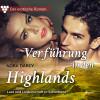 Nora Darcy: Der erotische Roman, 1: Verführung in den Highlands. Lust und Leidenschaft in Schottland (Ungekürzt)