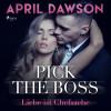 April Dawson: Pick the Boss - Liebe ist Chefsache - Boss-Reihe, Band 1 (Ungekürzt)