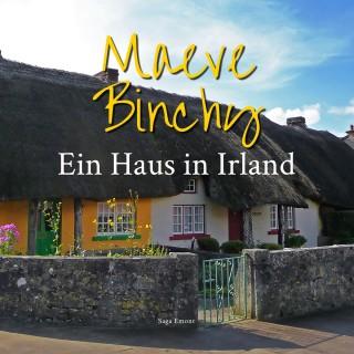 Maeve Binchy: Ein Haus in Irland (Ungekürzt)