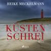 Heike Meckelmann: Küstenschrei (Ungekürzt)