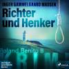 Inger Gammelgaard Madsen: Richter und Henker - Rolando Benito 8 (Ungekürzt)