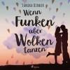 Sandra Binder: Wenn Funken über Wolken tanzen (Ungekürzt)