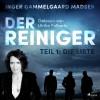 Inger Gammelgaard Madsen: Der Reiniger, Teil 1: Die Liste (Ungekürzt)