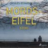 Jacques Berndorf: Mords-Eifel - Kriminelle Geschichten aus einem mörderischen Landstrich (Ungekürzt)