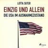 Lotta Suter: Einzig und allein - Die USA im Ausnahmezustand (Ungekürzt)