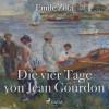 Emile Zola: Die vier Tage von Jean Gourdon (Ungekürzt)