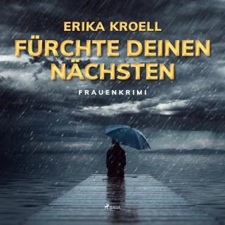 Erika Kroell: Fürchte Deinen Nächsten - Frauenkrimi (Ungekürzt)