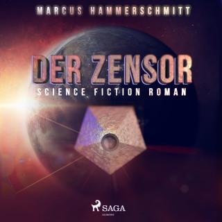 Marcus Hammerschmitt: Der Zensor (Ungekürzt)