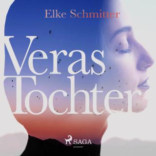 Elke Schmitter: Veras Tochter (Ungekürzt)