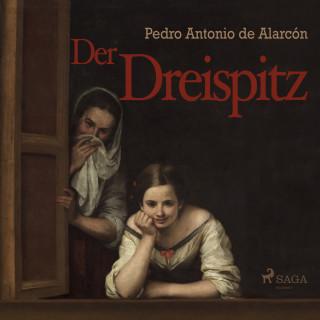 Pedro Antonio De Alarcón: Der Dreispitz (Ungekürzt)