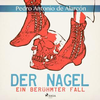 Pedro Antonio De Alarcón: Der Nagel - Ein berühmter Fall (Ungekürzt)