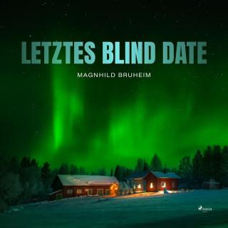 Magnhild Bruheim: Letztes Blind Date (Ungekürzt)