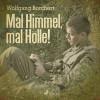Wolfgang Borchert: Mal Himmel, mal Hölle! (Ungekürzt)